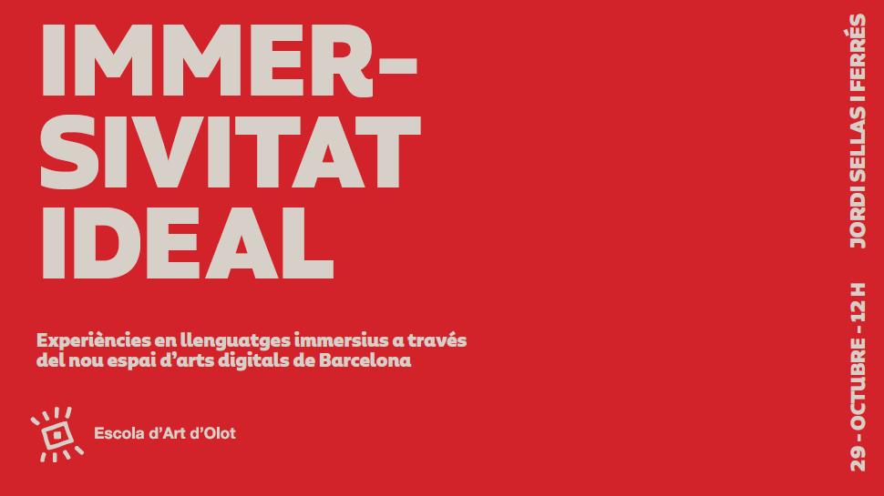 Inaugurem El Curs 2020-21 Amb La Sessió Online IMMERSIVITAT IDEAL. Experiències En Llenguatges Immersius A Través Del Nou Espai D'arts Digitals De Barcelona